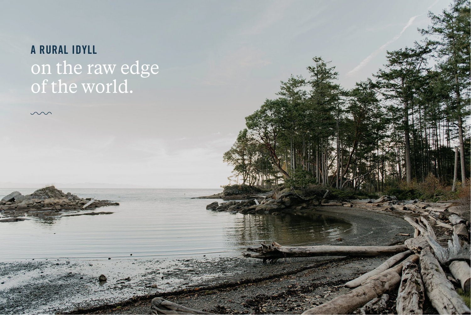 """""""A rural idyll on the raw edge of the world"""" with image of the Southern Gulf Islands coast."""